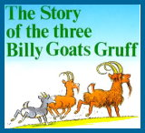 The Story of the three Billy Goats Gruff